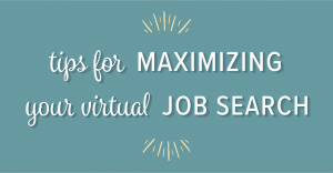 Tips for maximizing your virtual job search