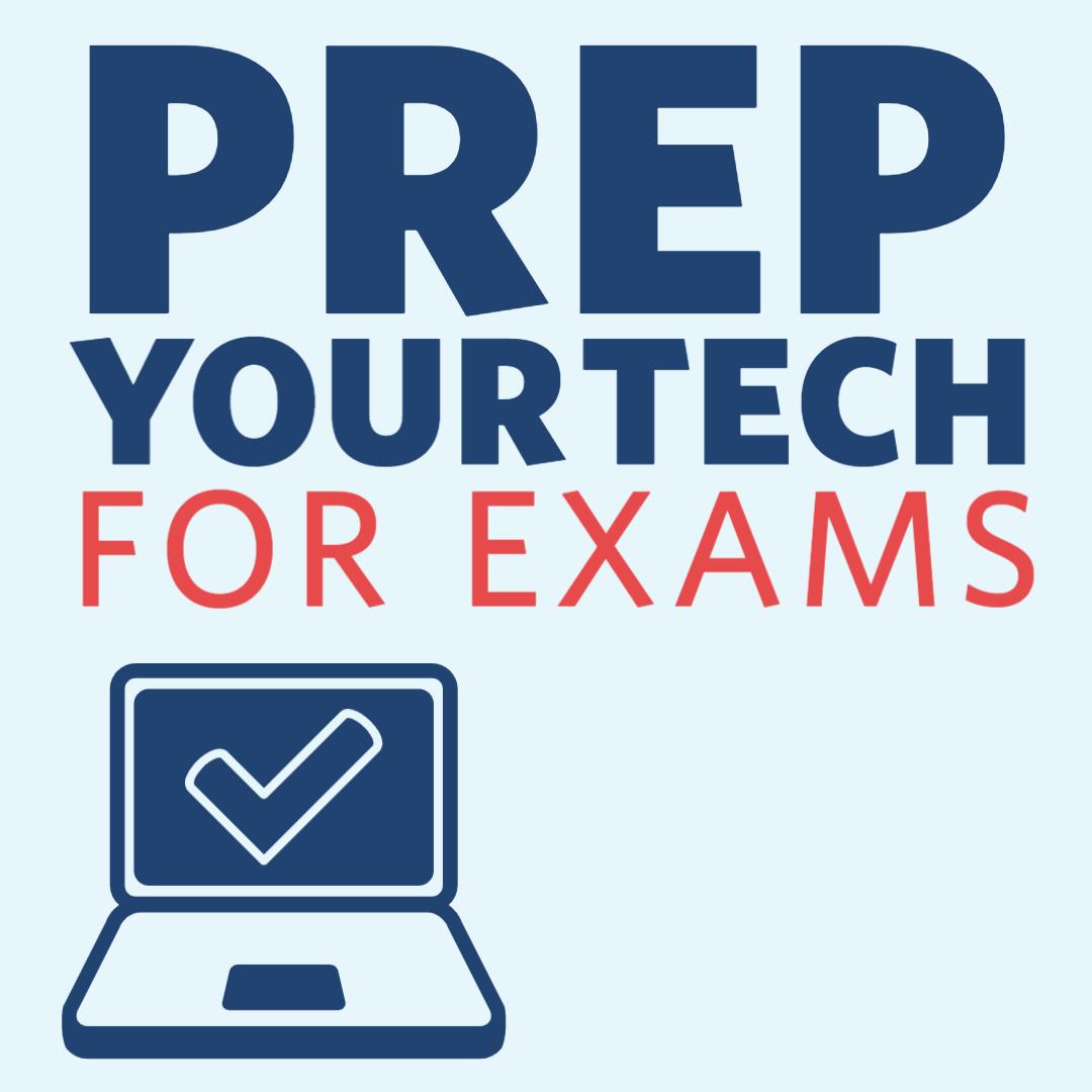 Prep Your Tech For Exams